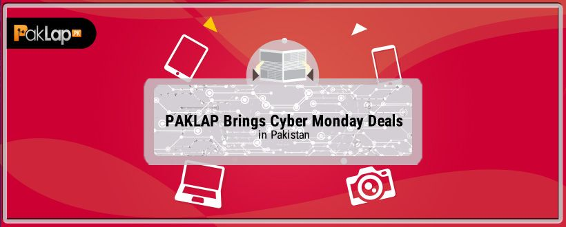 Paklap Brings Happy Cyber Monday Deals in Pakistan - 27th to 29th November