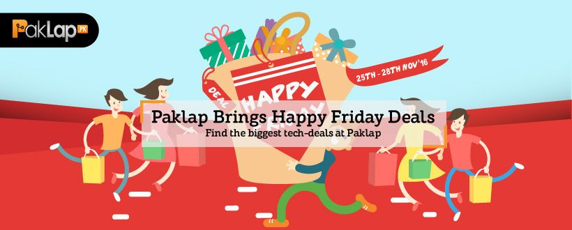 PAKLAP PROUDLY ANNOUNCES HAPPY FRIDAY DEALS - 20TH TO 24TH NOVEMBER – 2017