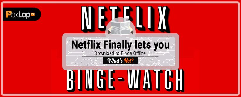 Here is how you can download Netflix movies and TV shows to your tablet or phone
