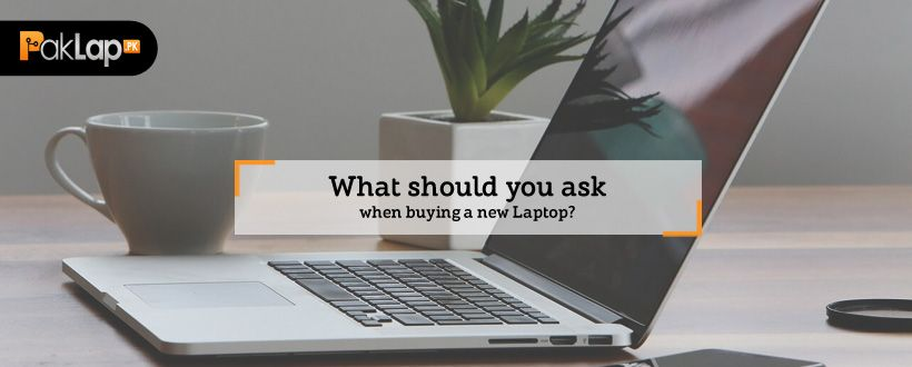 What to ask when buying a new laptop?